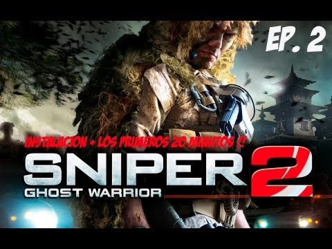 Sniper Ghost Warrior 2   Los Primeros 20 Minutos   EP.02 !!