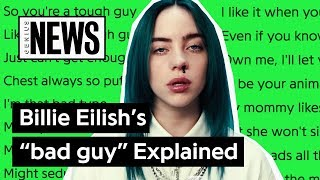 "Billie Eilish's ""bad guy"" Explained 