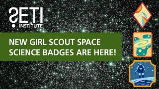 New Girl Scout Space Science Badges are here!