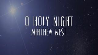 Watch Matthew West O Holy Night video