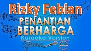 Rizky Febian - Penantian Berharga (Karaoke Tanpa Vokal) by GMusic