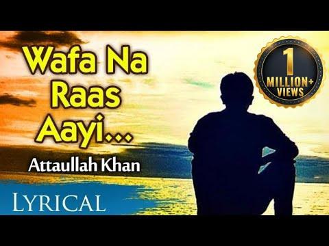 Wafa Na Raas Aayee by Attaullah Khan   Full Song With Lyrics   Pakistani Sad Song
