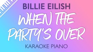 When The Party 39 S Over Piano Karaoke Instrumental Billie Eilish
