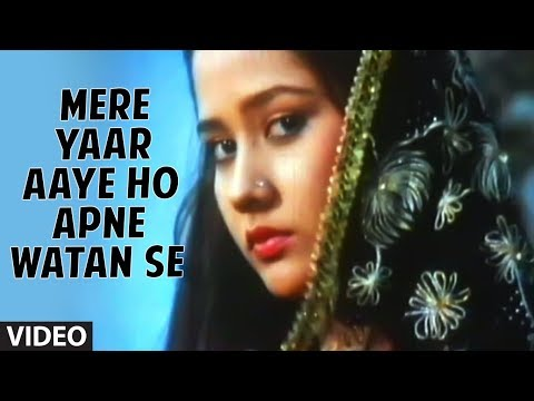 Mere Yaar Aaye Ho Apne Watan Se Full Song | Yaadon Ke Mausam...