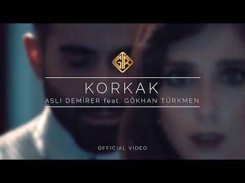 Korkak - Aslı Demirer feat. Gökhan Türkmen