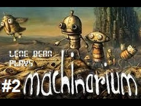 Lene Bean plays Machinarium – Part 2