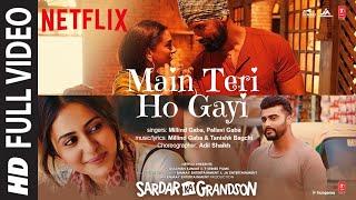 Full Video:Main Teri Ho Gayi Sardar Ka Grandson Arjun K,Rakul P,John A, Aditi R  Millind G,Tanishk B
