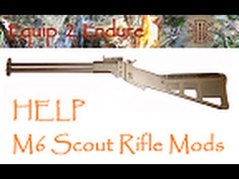 HELP! Springfield Armory M6 Scout Rifle Modification. Equip 2 Endure