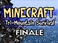 Minecraft: Tri-Mountain Survival Ep.48 w/Nova - The Finale, B...