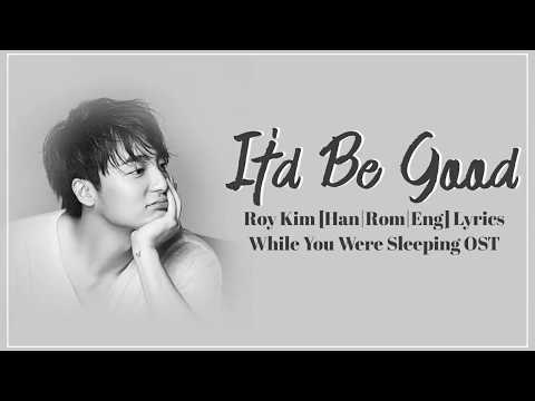 Roy Kim – It'd Be Good/You Belong To My World [Han|Rom|Eng] Lyrics While You Were Sleeping OST Part3