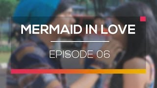 Mermaid In Love - Episode 06