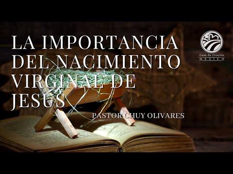 Chuy Olivares - La Importancia Del Nacimiento Virginal De Jesús