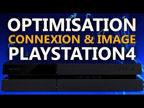 [TUTO] OPTIMISER CONNEXION & IMAGE SUR PS4