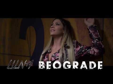 LUNA - BEOGRADE - (Teaser 2017)