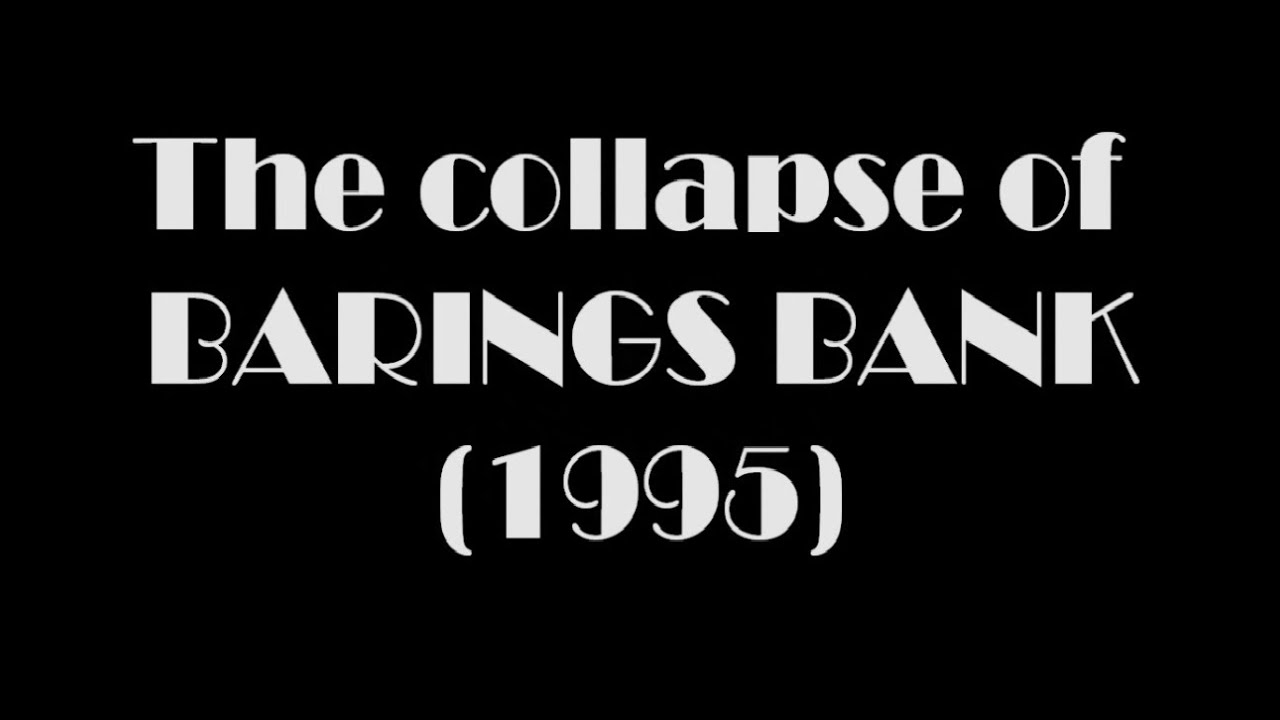 the collapse of barings bank Lessons learned: in the wake of the collapse of barings bank, not only did financial companies become more vigilant of the need to separate the control groups from the trading groups.