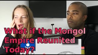 What if the Mongol Empire Reunited Today? (REACTION 🔥)