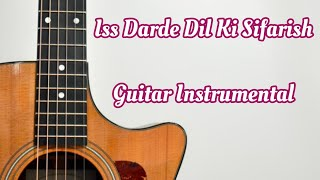 Is Dardedil Ki Sifarish  Baarish Guitar Instrument