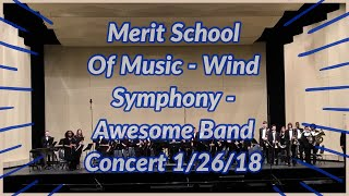 Merit School Of Music - Wind Symphony -  Awesome Band Concert 1/26/18
