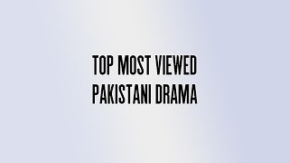 Pakistani Top 10 Dramas Serials Viewed Of All Time | Pakistani Drama List