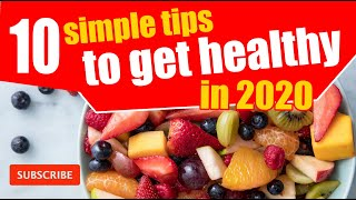 10 simple tips to get healthy in 2020 |  Healthy food