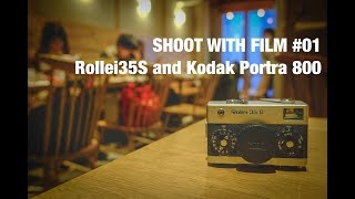 SHOOT WITH FILM #01: Rollei35S and Kodak Portra 800