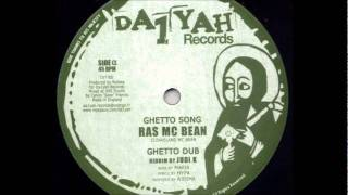 Ras Mc Bean - Ghetto Song + Dub