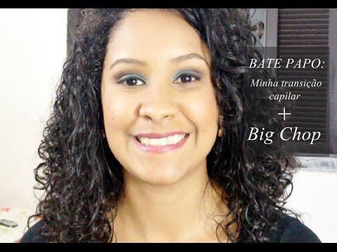 BATE PAPO: Minha Transição Capilar + Big Chop