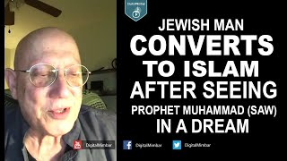 Jewish man  Converts to Islam after seeing Prophet Muhammad (saw) in a Dream