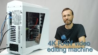 4K RAW Video Editing Machine for $2K