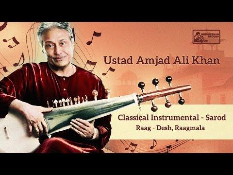 Hindusthani Classical Instrumental | Sarod | Ustad Amjad Ali Khan | Raga Desh