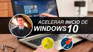 Acelerar Inicio De Windows | Windows 10, 8, 7 y Xp | 2016