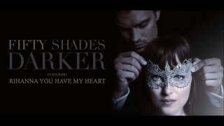 Rihanna - You Have My Heart (From Fifty Shades Darker Soundtrack)