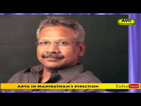 Arya in Maniratnam's direction