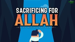 HUGE SACRIFICES ALLAH WANTS YOU TO MAKE
