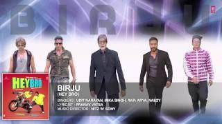 'Birju' Full Song (Audio) | Mika Singh, Udit Narayan | Ganesh Acharya