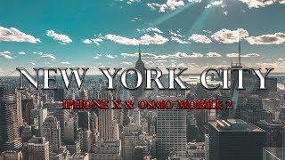 New York City | iPhone X & Osmo Mobile 2