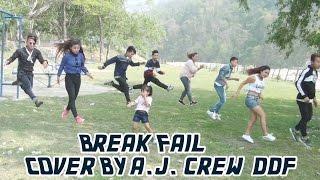 BREAK FAIL- Cover By A.J.Crew (DDF) /  Tilak Basnet, Ranu Niraula Ft.(Mr. RJ),
