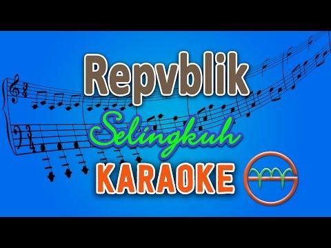 download lagu Repvblik - Selingkuh (Karaoke Lirik Chord) by GMusic gratis