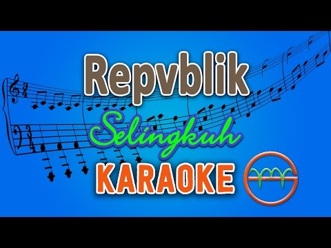 download lagu Repvblik - Selingkuh Karaoke  Chord By G gratis