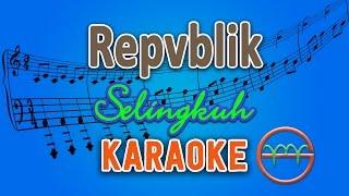 Repvblik - Selingkuh (Karaoke Lirik Chord) by GMusic