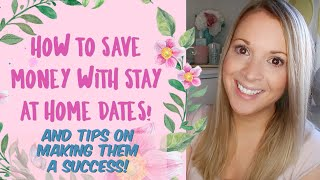 Save money with Stay at home Date night ideas that really work!