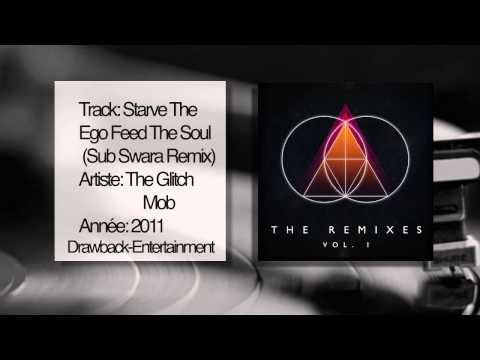 The Glitch Mob Starve The Ego Feed The Soul Sub Swara Remix