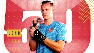 Bernd Leno | 50 appearances | 50 best saves compilation