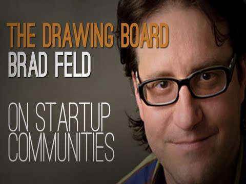 BRAD FELD Drawing Board on Startup Communities
