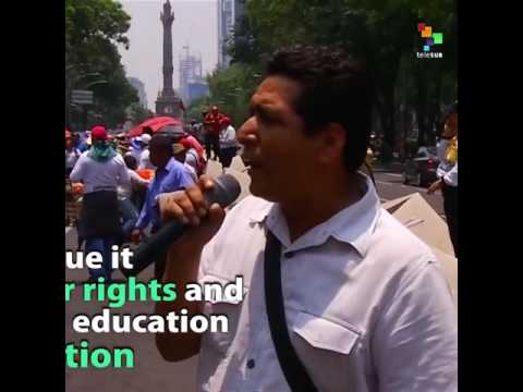 Teachers Take the Streets of Mexico to Protest Reform of Education System