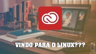 ADOBE vindo para o Linux, será??? 😱😱😱