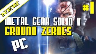 Metal Gear Solid V: Ground Zeroes PC Обзор - Прохождение #1