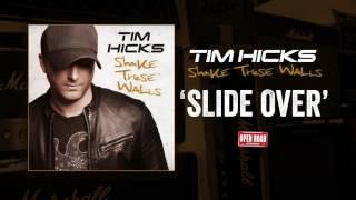 Tim Hicks Slide Over
