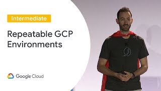Repeatable GCP Environments at Scale With Cloud Build Infra-As-Code Pipelines (Cloud Next '19)