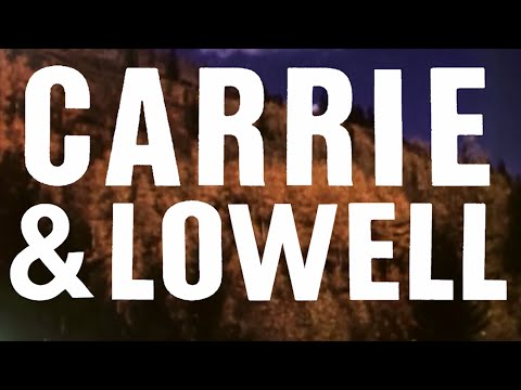 Carrie & Lowell (Official Album Trailer)
